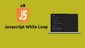 JavaScript While Loop In Hindi